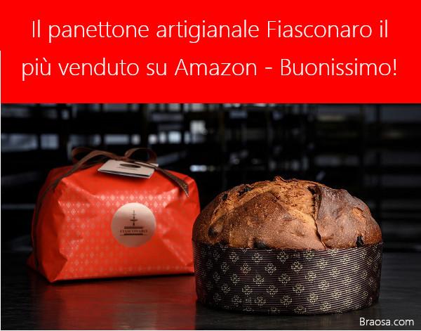 PAnettone artigianale Fiasconaro il ppiù venduto su Amazon è buonissimo.