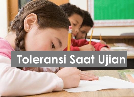 Toleransi saat Ujian