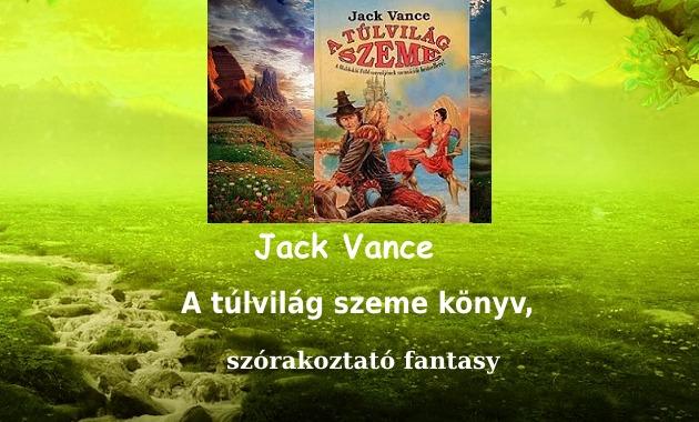 A túlvilág szeme könyv, Jack Vance szórakoztató fantasy