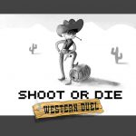 Shoot or Die Western Duel