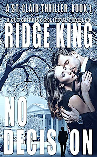 No Decision – A Gut-gripping Political Thriller book promotion sites Ridge King