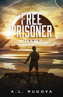 The Free Prisoner (Tiamis Book 1) book promotion A.L. Rugova