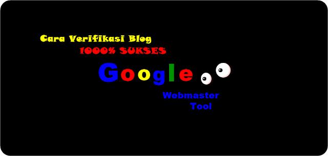 Cara Verifikasi Blog ke Google Webmaster 1000% Sukses
