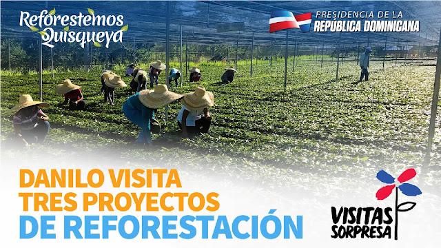 VIDEO: Danilo visita tres proyectos de reforestación