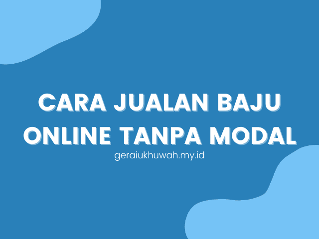cara jualan baju online tanpa modal