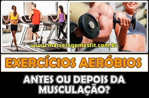 Exercícios Aeróbios - Antes ou Depois da Musculação?