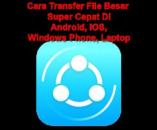 Cara Transfer Kirim File Super Cepat Dengan SHAREit Android cover