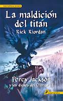 Crónicas Del Campamento Mestizo. Percy Jackson Y Los Dioses Del Olimpo III: La Maldición Del Titán, de Rick Riordan