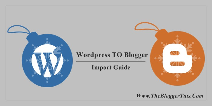 Wordpress Blog to Blogger Blog पर Transfer (Import) कैसे करे