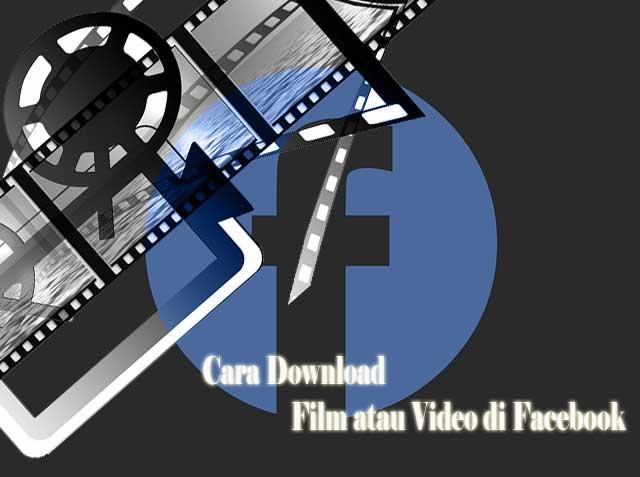 4 Cara Dоwnlоаd Film atau Vіdео di Facebook dеngаn Mudah
