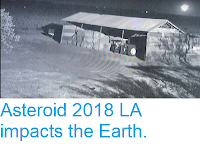 https://sciencythoughts.blogspot.com/2018/06/asteroid-2018-la-impacts-earth.html
