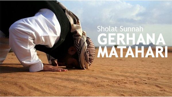 SHOLAT GERHANA MATAHARI (Tata Cara, Bacaan Do'a, Dalil, Pengertian) LENGKAP