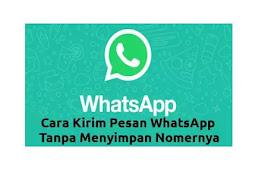 Cara Kirim Pesan WhatsApp Tanpa Menyimpan Nomernya