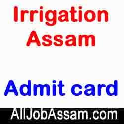 Irrigation Assam Admit card 2020