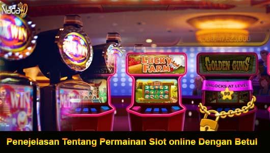 Penejelasan Tentang Permainan Slot online Dengan Betul