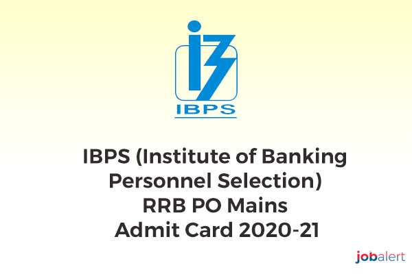 IBPS (Institute of Banking Personnel Selection) RRB PO Mains Admit Card 2020-21