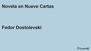 Novela en Nueve CartasFedor Dostoievski