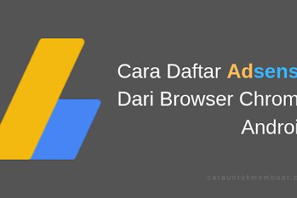 Cara Daftar Google Adsense Dari HP Android Agar Diterima