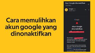 Cara memilih akun google yang di nonaktifkan