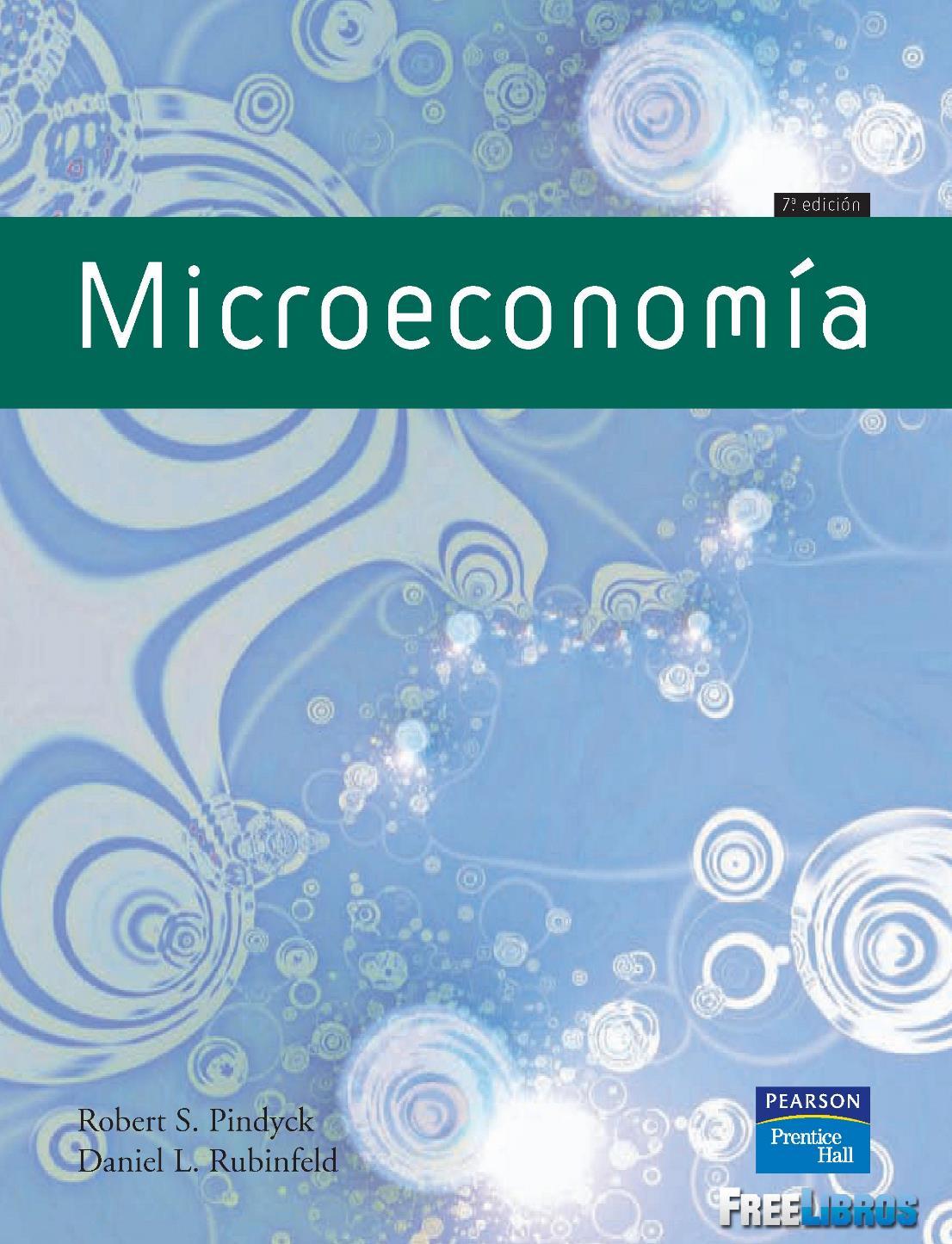Microeconomía, 7ma Edición – Robert S. Pyndick y Daniel L. Rubinfeld