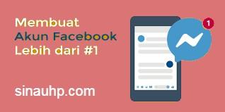 Cara Membuat 2 Akun Facebook Dengan 1 Nomor HP, Mudah!