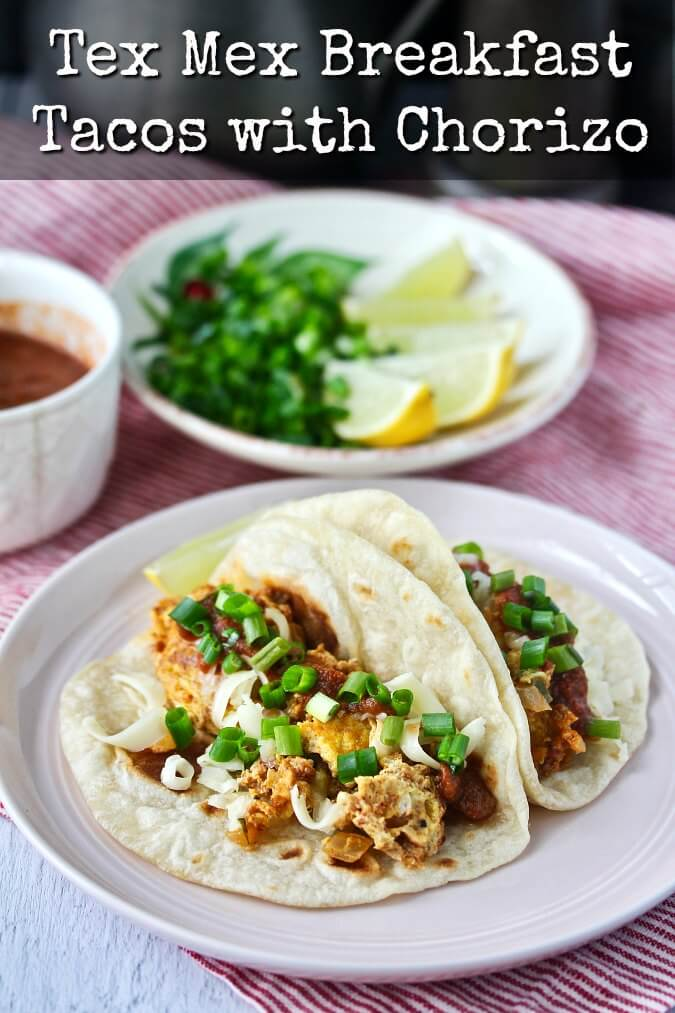 Chorizo and Egg Breakfast Tacos with Homemade Tortillas