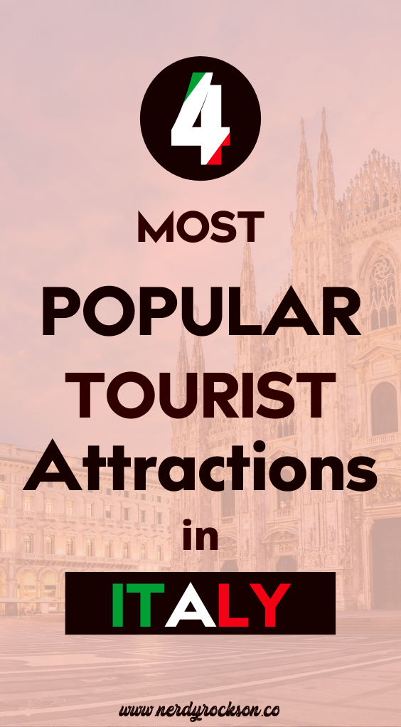 Top 4 Most Popular Tourist Attractions in Italy