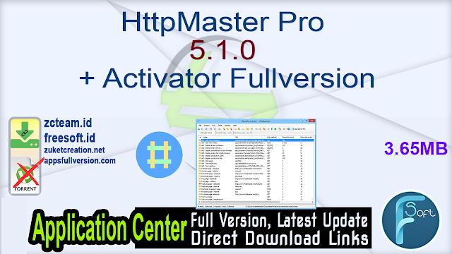 HttpMaster Pro 5.1.0 + Activator Fullversion
