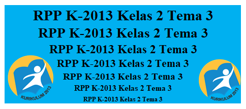 Download Gratis RPP K-2013 Kelas 2 Tema 3 Lengkap