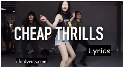Cheap Thrills Lyrics