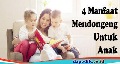 4 Manfaat Mendongeng Untuk Anak