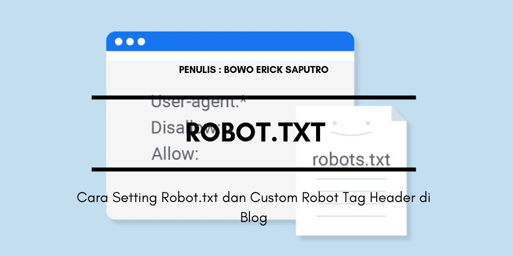 Cara Setting Robot.txt dan Custom Robot Tag Header di Blog