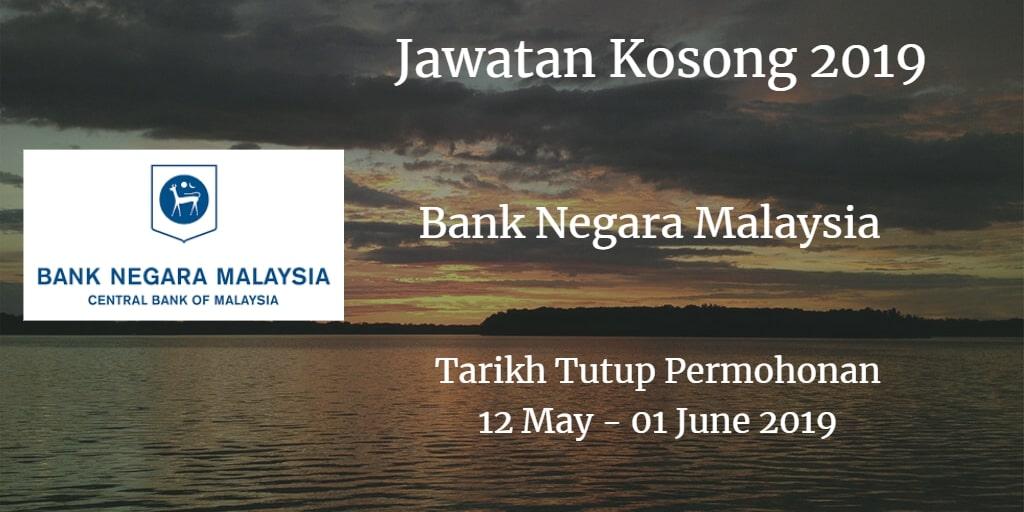 Jawatan Kosong BNM 12 May - 01 June 2019