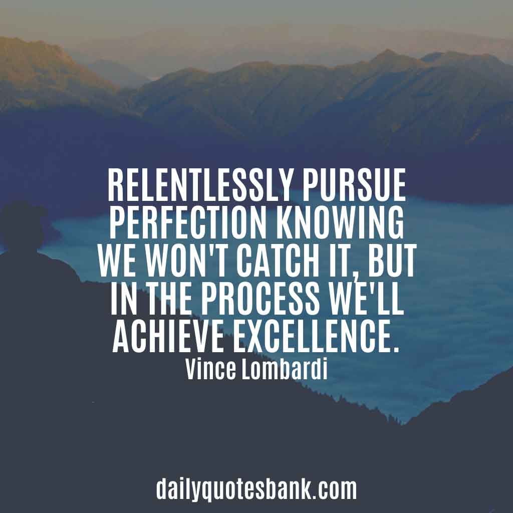 Vince Lombardi Quotes On Excellence, Perfection, Teamwork