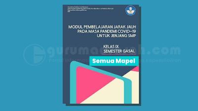 Modul PJJ Kelas 9 SMP/MTs Semester 1 Tahun Pelajaran 2021/2022 Semua Mata Pelajaran