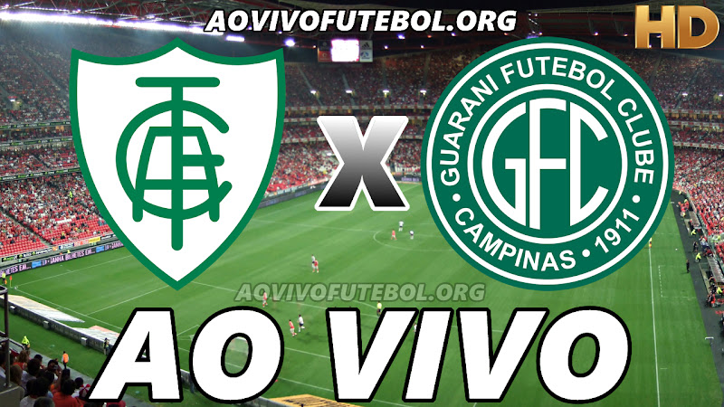 América Mineiro x Guarani Ao Vivo HD Online