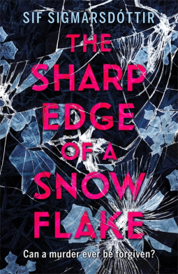The Sharp Edge of a Snowflake Sif Sigmarsdottir
