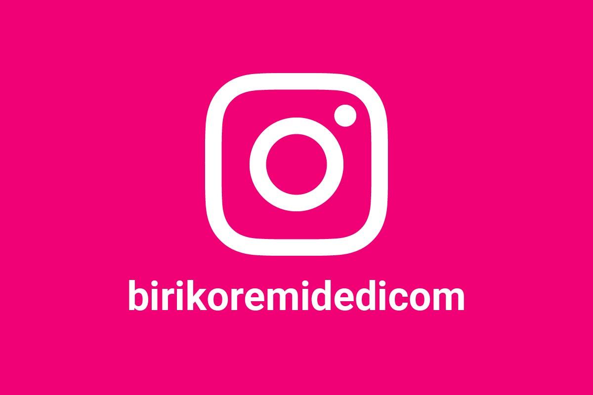 instagram birikoremidedi