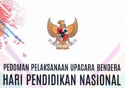 Download Pedoman Pelaksanaan Upacara Bendera Peringatan Hari Pendidikan Nasiona  Download Pedoman Upacara Bendera Peringatan Hardiknas 2018