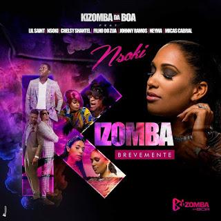 Kizomba Da Boa ft. Lil Saint, Nsoki, Chelsy Shantel, Filho do Zua, Johnny Ramos, Neyma e Micas Cabral - Kizomba