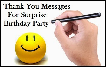 Thank you messages thank you messages for surprise birthday party but prior to a successful and wonderful birthday celebration preparation is a serious task since it highly requires much of your effort filmwisefo Images