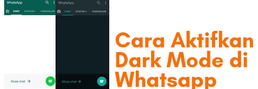√ 3 Cara Mengaktifkan Dark Mode di Aplikasi Whatsapp Terbaru 2020