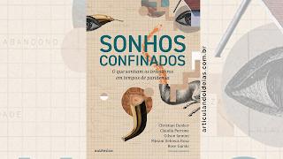 Capa do livro Sonhos confinados: O que sonham os brasileiros em tempos de pandemia - Christian Dunker e Gilson Iannini