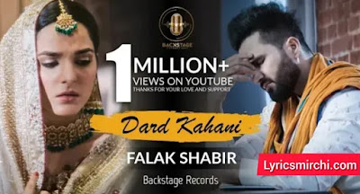 Dard Kahani दर्द कहानी Song Lyrics | Falak Shabir | New Punjabi Song 2020
