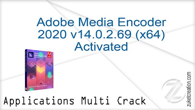 Adobe Media Encoder 2020 v14.0.2.69 (x64) Activated