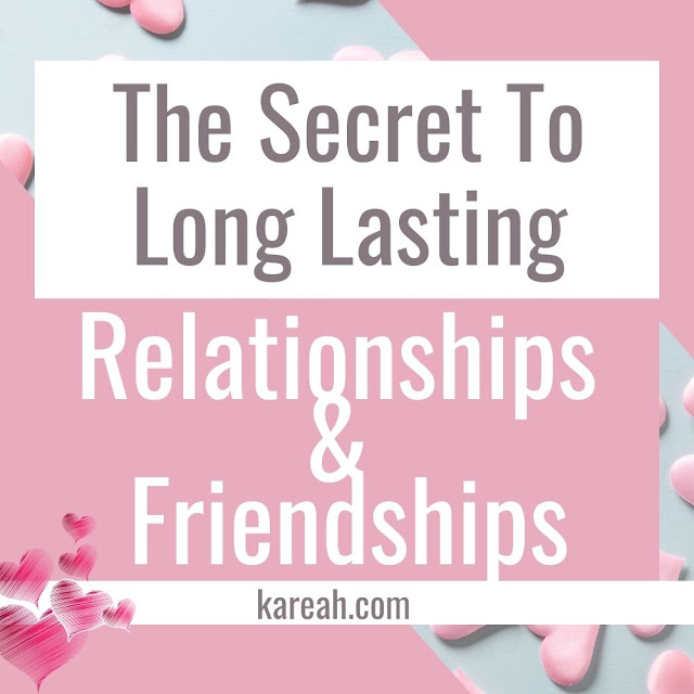 The Secret To Long Lasting Relationships And Friendships