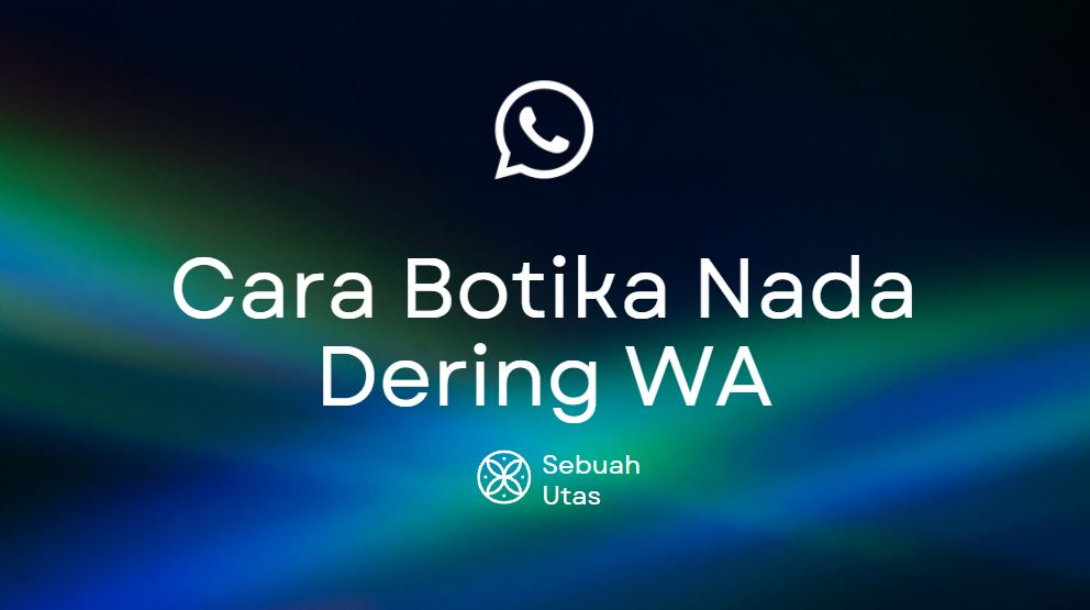 cara buat nada dering botika di whatsapp