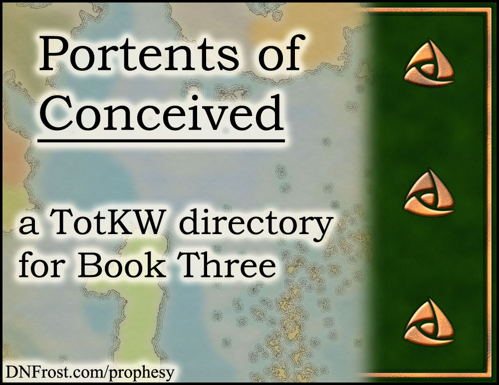Portents of Conceived: prophetic riddles in rhyme from Book 3 www.DNFrost.com/prophesy #TotKW A prophesy directory by D.N.Frost @DNFrost13 Part of a series.