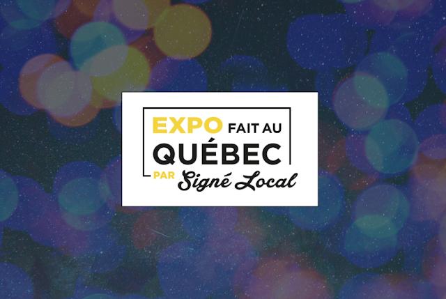 Expo fait au Québec 2017 par Signé Local