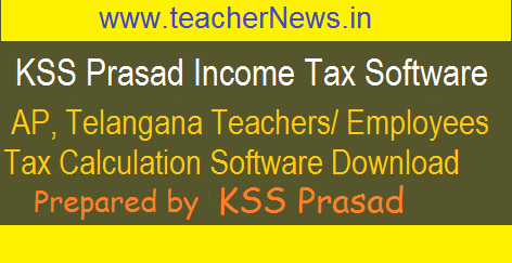 KSS Prasad Income Tax Software for AP TS Teachers, Employees 2017-18